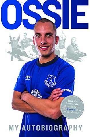 Ossie: My Autobiography  by  Leon Osman