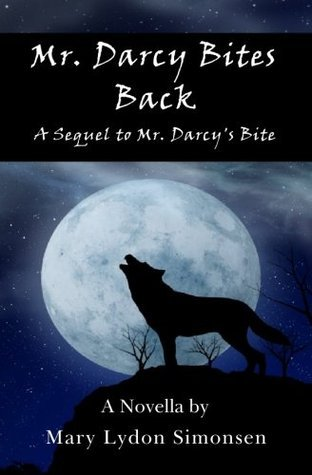 Mr. Darcy Bites Back: A Pride and Prejudice Re-imagining  by  Mary Lydon Simonsen