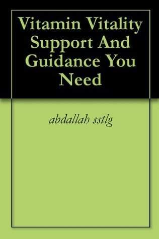 Vitamin Vitality Support And Guidance You Need  by  abdallah sstlg
