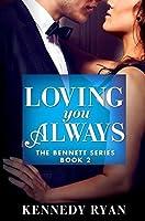 Loving You Always (The Bennett Series)