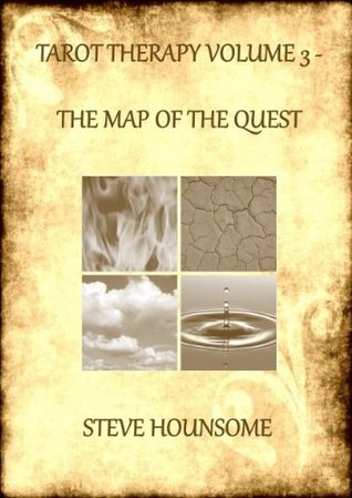 TAROT THERAPY VOLUME 3 - THE MAP OF THE QUEST  by  Steve Hounsome