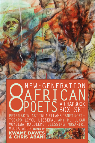 Eight New-Generation African Poets: A Chapbook Box Set Kwame Dawes