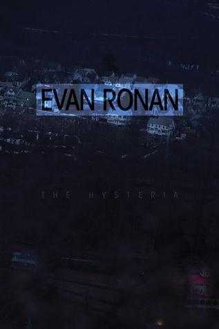 The Hysteria  by  Evan Ronan