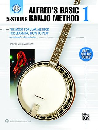 Alfreds Basic 5-String Banjo Method 1: The Most Popular Method for Learning How to Play Beginning Banjo (Banjo) Dan Fox