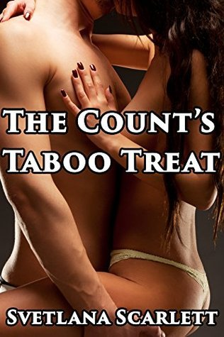 The Counts Taboo Treat: Fourth Lesson  by  Svetlana Scarlett