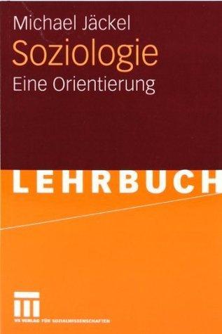 Soziologie: Eine Orientierung  by  Michael Jäckel