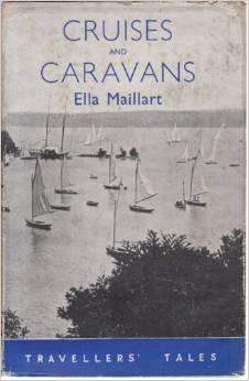 Cruises and Caravans  by  Ella Maillart
