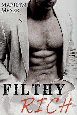 Filthy Rich  by  Marilyn Meyer