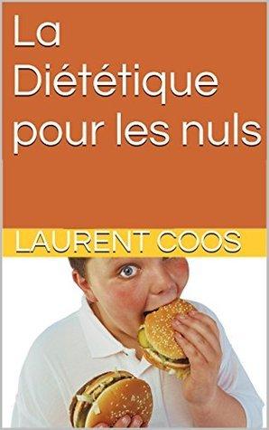 La Diététique pour les nuls  by  Laurent Coos