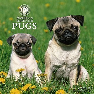 Pugs 2015  by  Zebra Publishing Corp.