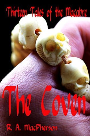 The Coven - Thirteen Tales of the Macabre R.A. MacPherson