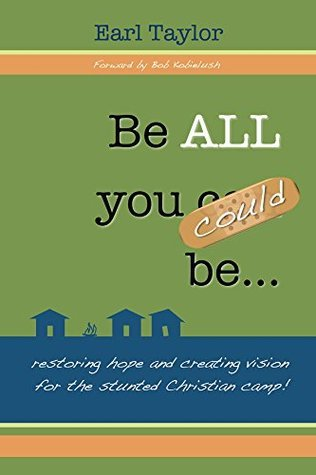 Be ALL You Could Be...  by  Earl Taylor