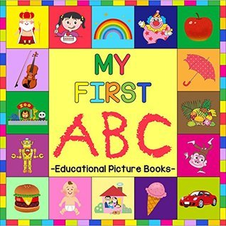 My First ABC: Educational Picture Books (Bright Kids Book 1) Bright Kids Publishing