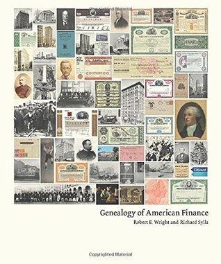 Genealogy of American Finance  by  Robert E. Wright