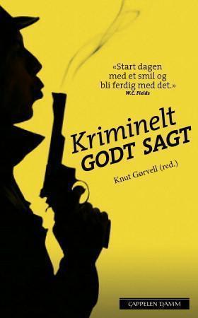 Kriminelt godt sagt  by  Knut Gørvell