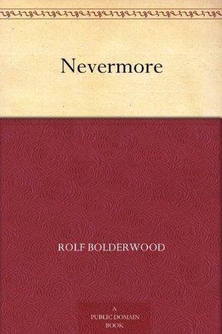 Nevermore Rolf Bolderwood