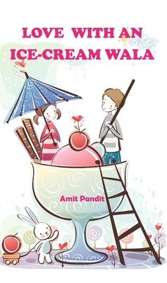 Love With an Ice-cream Wala  by  Amit Pandit