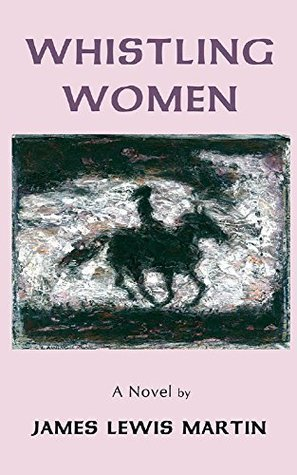 Whistling Women James Lewis Martin