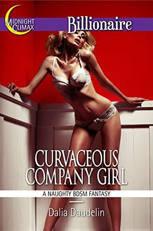 Curvaceous Company Girl (Billionaires Love Plump Girls Book 3)  by  Dalia Daudelin