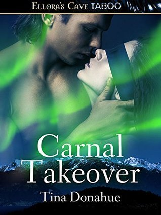 Carnal Takeover  by  Tina Donahue