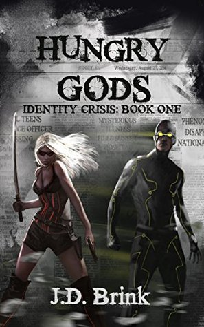 Hungry Gods (Identity Crisis Book 1) J.D. Brink