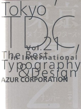 Tokyo TDC Vol. 21  by  Editors At Azur Corp