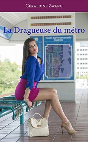 La Dragueuse du métro (Les érotiques de Géraldine Zwang t. 35) Géraldine Zwang