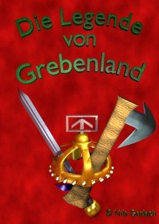 Die Legende von Grebenland Nils Gerlach