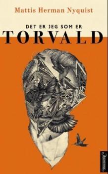 Det er jeg som er Torvald  by  Herman Mattis Nyquist