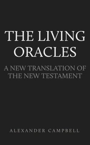 The Living Oracles Alexander Campbell