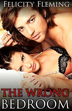 The Wrong Bedroom (knocked up  by  the wrong man): Mistaken Identity Cuckold Erotica by Felicity Fleming