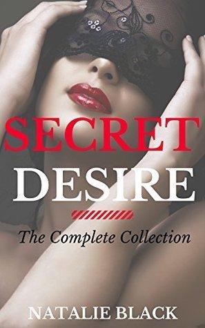 Secret Desire: The Complete Collection Natalie Black