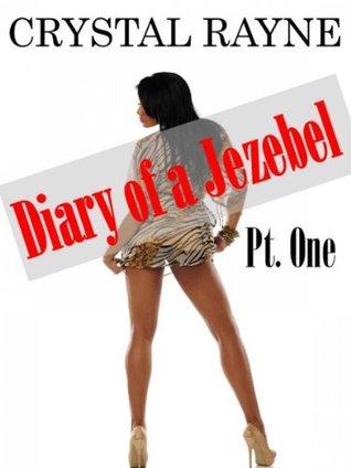Diary of a Jezebel Pt. 1 Crystal Rayne