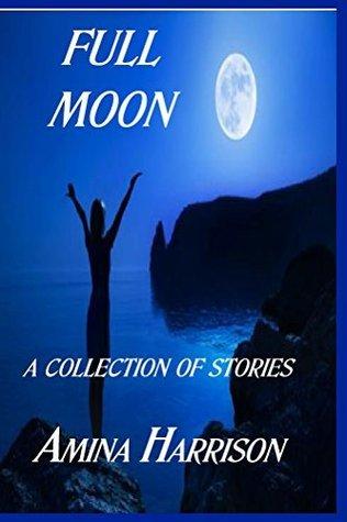 Full Moon  by  Amina Harrison