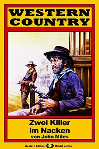 WESTERN COUNTRY 62: Zwei Killer im Nacken  by  John Miles