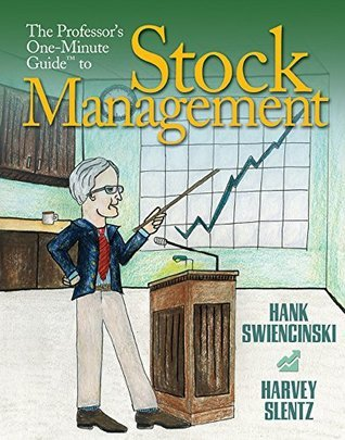 The Professors One-Minute Guide to Stock Management Harvey Slentz