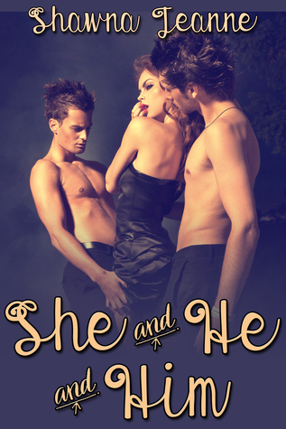 She and He and Him  by  Shawna Jeanne