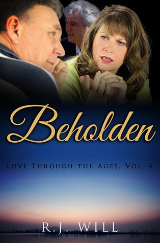 Beholden (Love Through the Ages, #4)  by  R.J. Will