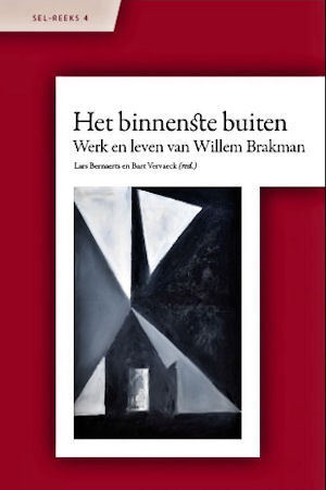Het Binnenste Buiten. Werk en leven van Willem Brakman Bart Vervaeck