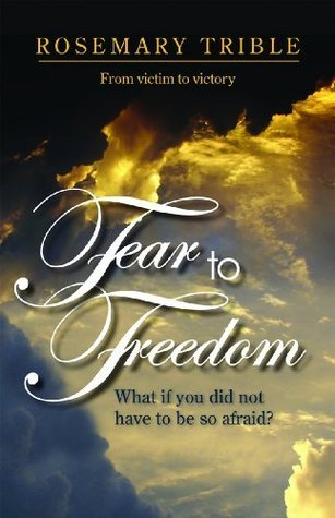 Fear to Freedom Rosemary Trible