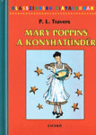 Mary Poppins, a konyhatündér (Mary Poppins, #8)  by  P.L. Travers