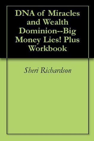 DNA of Miracles and Wealth Dominion--Big Money Lies! Plus Workbook  by  Sheri Fortune