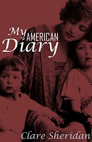 My American Diary: (Annotated) Clare Sheridan