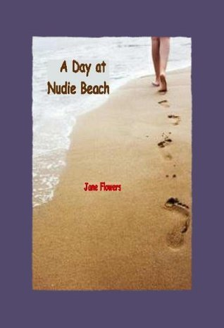 A Day at Nudie Beach Jane Flowers