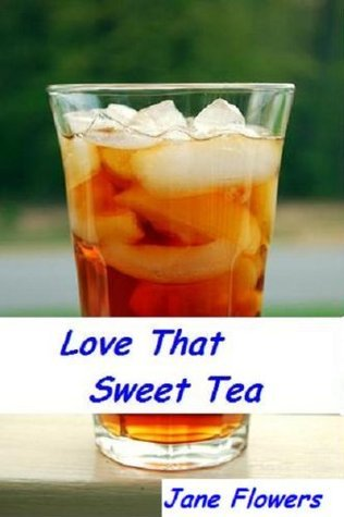 Love That Sweet Tea Jane Flowers