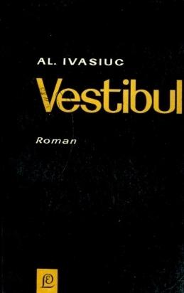 Vestibul  by  Alexandru Ivasiuc