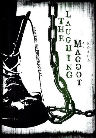 The Laughing Maggot (A Catalyst and Progeny Novella Book 2)  by  Rosca Marx