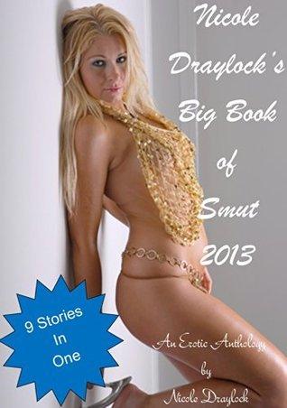 Nicole Draylocks Big Book of Smut 2013 Nicole Draylock