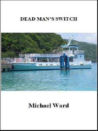Dead Mans Switch Michael Ward