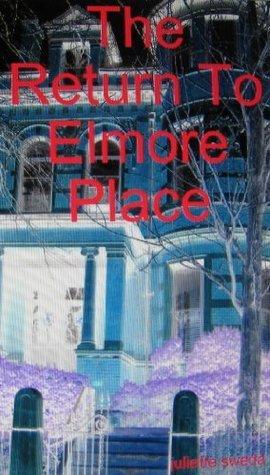 The Return To Elmore Place Juliette Sweda